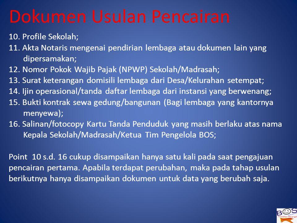 Dokumen Usulan Pencairan 10.Profile Sekolah; 11.