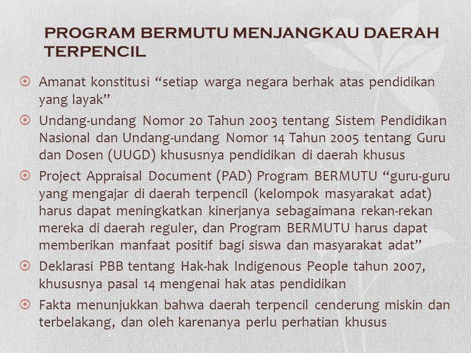"PROGRAM BERMUTU MENJANGKAU DAERAH TERPENCIL  Amanat konstitusi ""setiap warga negara berhak atas pendidikan yang layak""  Undang-undang Nomor 20 Tahun"
