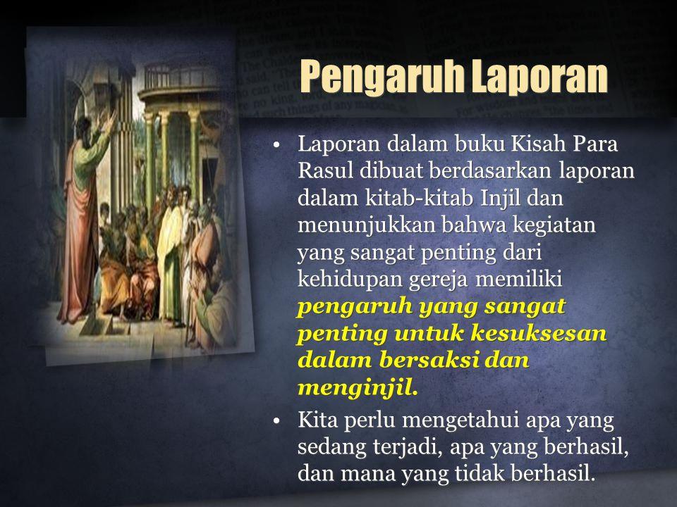 Pengaruh Laporan Laporan dalam buku Kisah Para Rasul dibuat berdasarkan laporan dalam kitab-kitab Injil dan menunjukkan bahwa kegiatan yang sangat pen