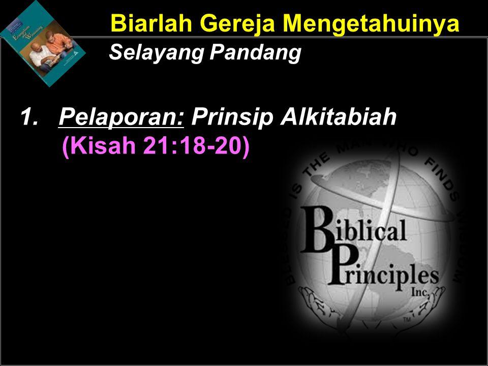 Biarlah Gereja Mengetahuinya Selayang Pandang 1.Pelaporan: Prinsip Alkitabiah (Kisah 21:18-20)