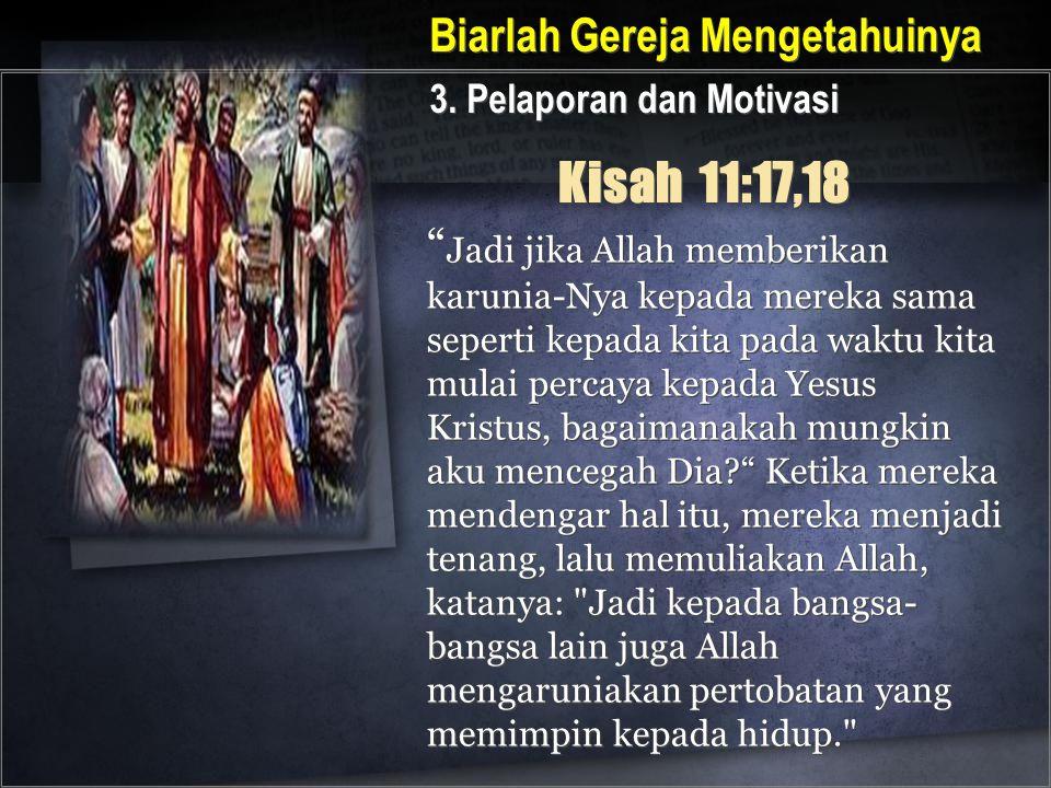 """"""" Jadi jika Allah memberikan karunia-Nya kepada mereka sama seperti kepada kita pada waktu kita mulai percaya kepada Yesus Kristus, bagaimanakah mungk"""