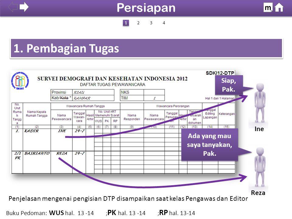 5.Menurut Daftar SDKI12-DTP ada 1 RT dalam bangunan sensus, tetapi ternyata ada 2 atau lebih.