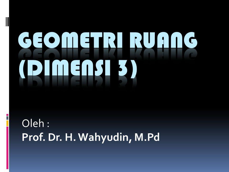 Oleh : Prof. Dr. H. Wahyudin, M.Pd