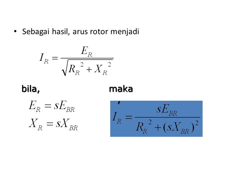 Sebagai hasil, arus rotor menjadi bila, maka,