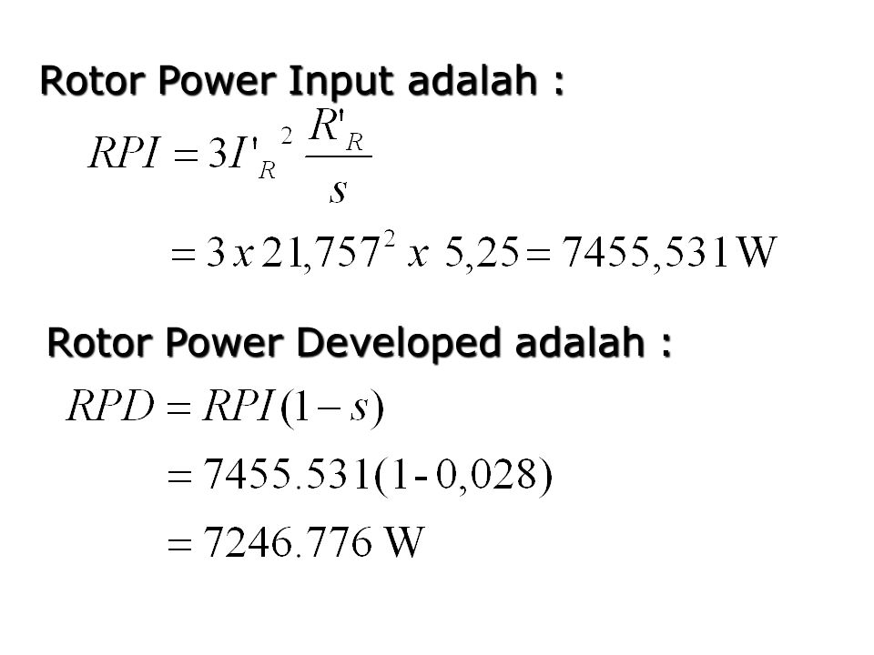 Rotor Power Input adalah : Rotor Power Developed adalah :