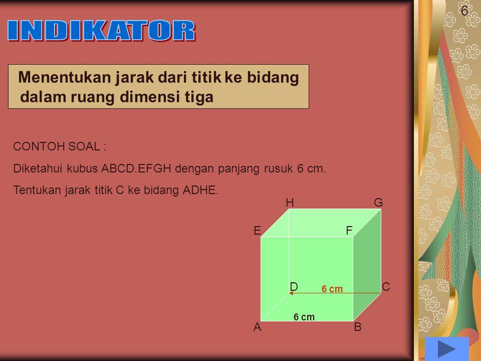 5 Menentukan jarak dari titik ke garis dalam ruangDimensi tiga. CONTOH SOAL : Diketahui kubus ABCD.EFGH dengan panjang rusuk 12 cm. Hitunglah jarak :