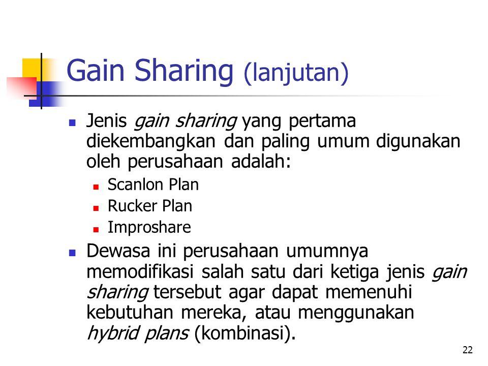 22 Gain Sharing (lanjutan) Jenis gain sharing yang pertama diekembangkan dan paling umum digunakan oleh perusahaan adalah: Scanlon Plan Rucker Plan Im