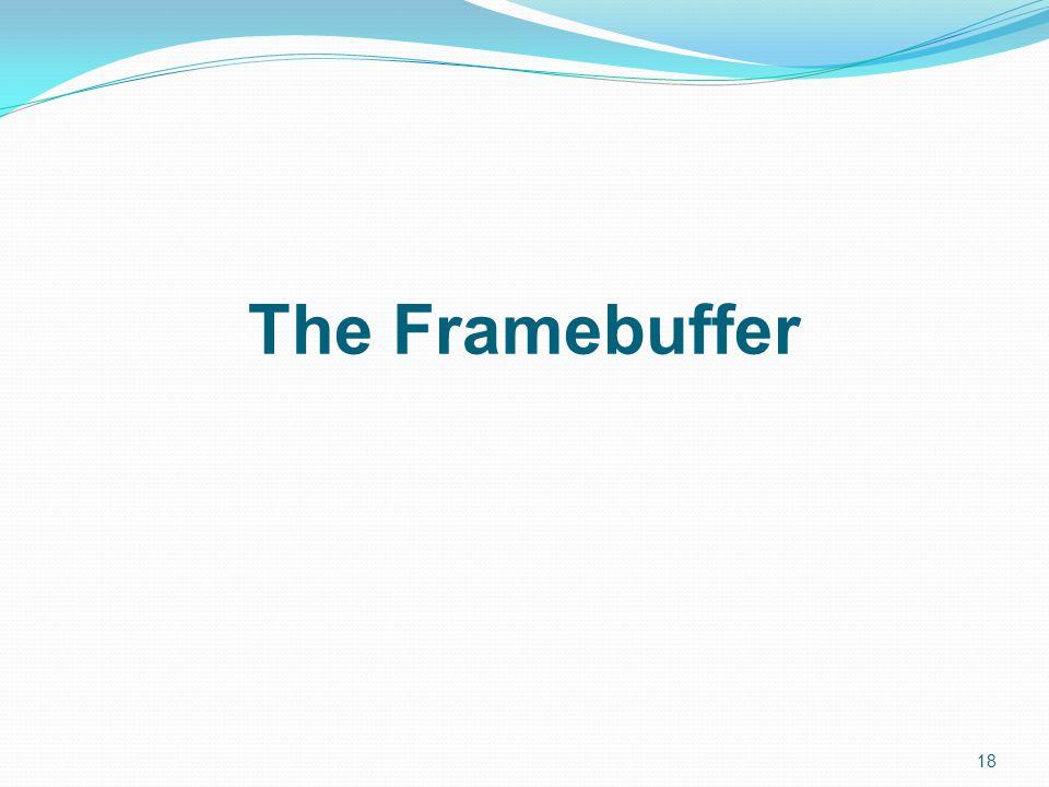 18 The Framebuffer