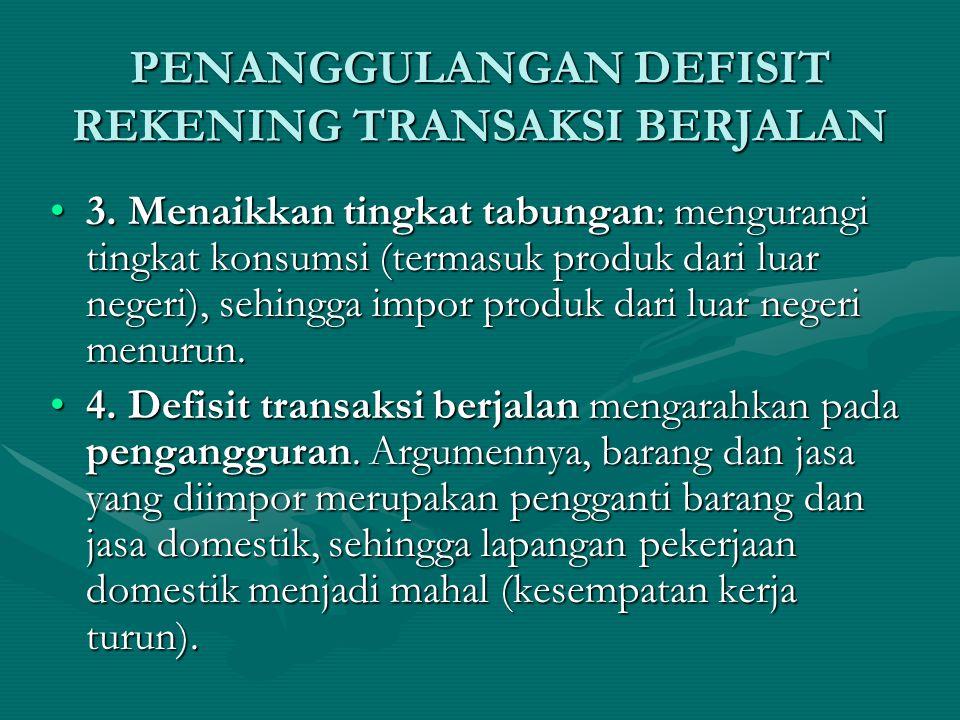 PENANGGULANGAN DEFISIT REKENING TRANSAKSI BERJALAN 2.