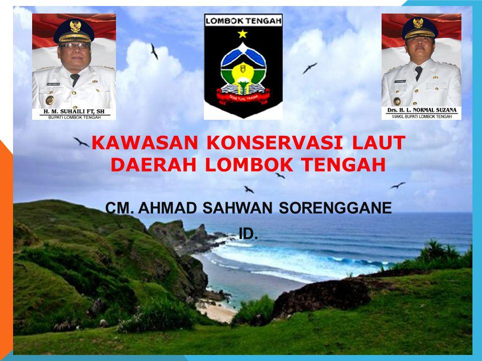 KAWASAN KONSERVASI LAUT DAERAH LOMBOK TENGAH CM. AHMAD SAHWAN SORENGGANE ID.