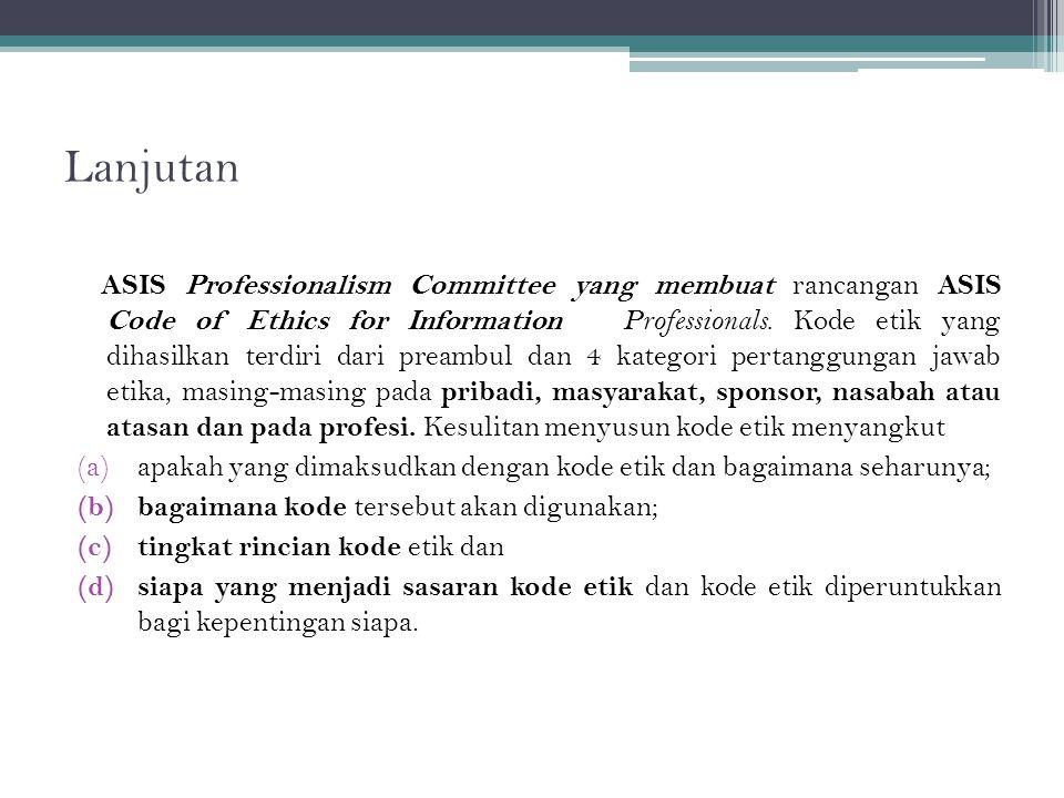 Lanjutan ASIS Professionalism Committee yang membuat rancangan ASIS Code of Ethics for Information Professionals.