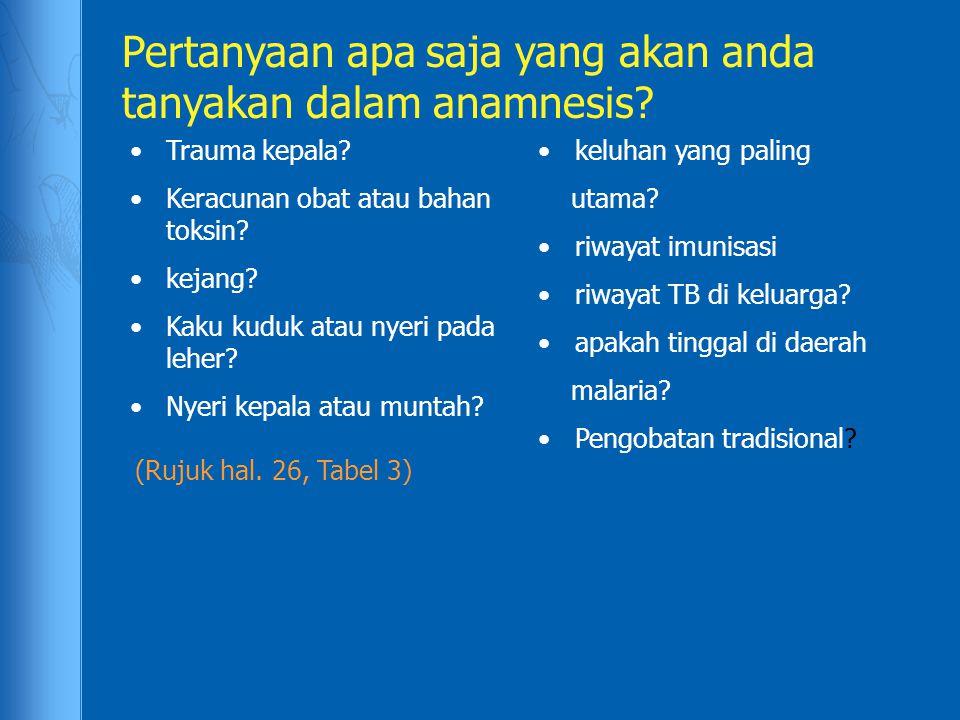 Pertanyaan apa saja yang akan anda tanyakan dalam anamnesis.