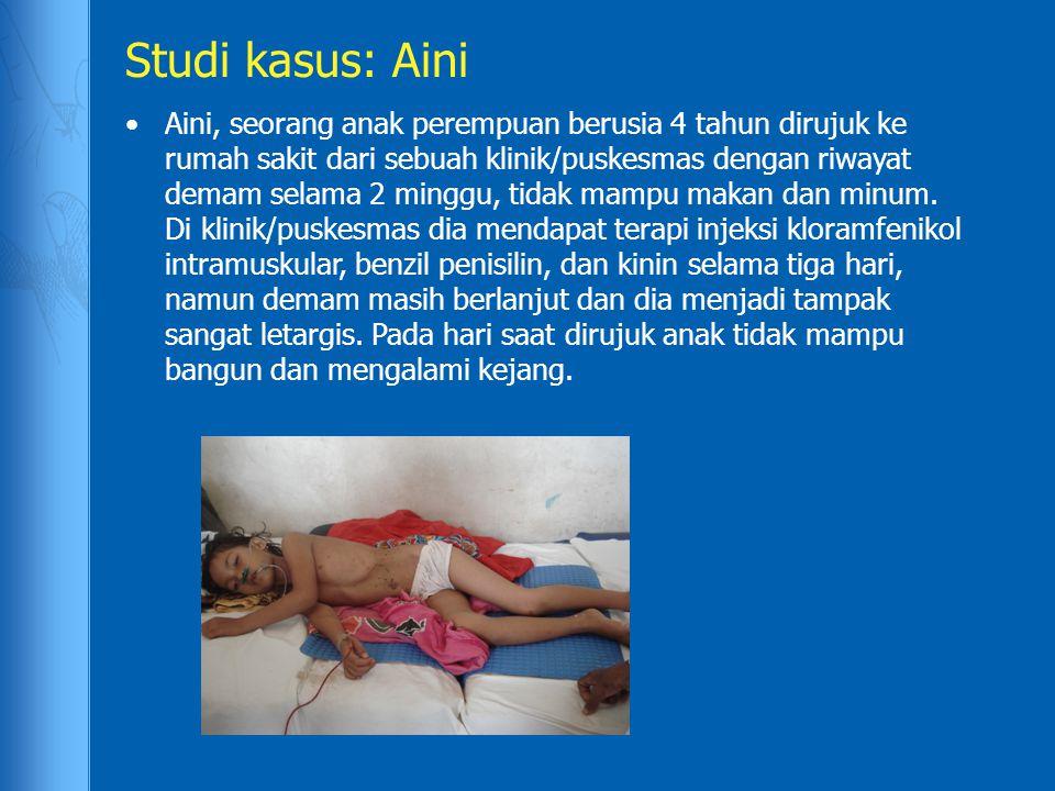 Studi kasus: Aini Aini, seorang anak perempuan berusia 4 tahun dirujuk ke rumah sakit dari sebuah klinik/puskesmas dengan riwayat demam selama 2 minggu, tidak mampu makan dan minum.