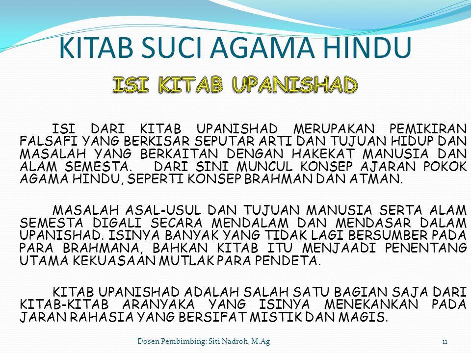 Dosen Pembimbing: Siti Nadroh, M.Ag11 KITAB SUCI AGAMA HINDU