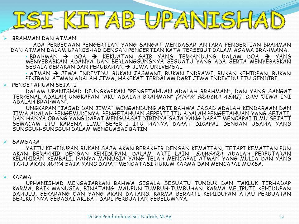 Dosen Pembimbing: Siti Nadroh, M.Ag12  BRAHMAN DAN ATMAN ADA PERBEDAAN PENGERTIAN YANG SANGAT MENDASAR ANTARA PENGERTIAN BRAHMAN DAN ATMAN DALAM UPAN