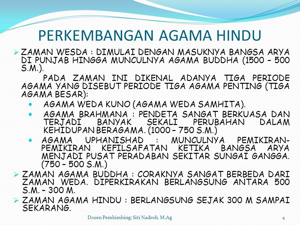 Dosen Pembimbing: Siti Nadroh, M.Ag5 TIGA AGAMA PENTING AGAMA WEDA KEHIDUPAN KEAGAMAAN UMAT AGAMA HINDU DIDASARKAN PADA NASKAH SUCI YANG DISEBUT WEDA SAMHITA, YANG MEREKA YAKINI SEBAGAI CIPTAAN BRAHMA.