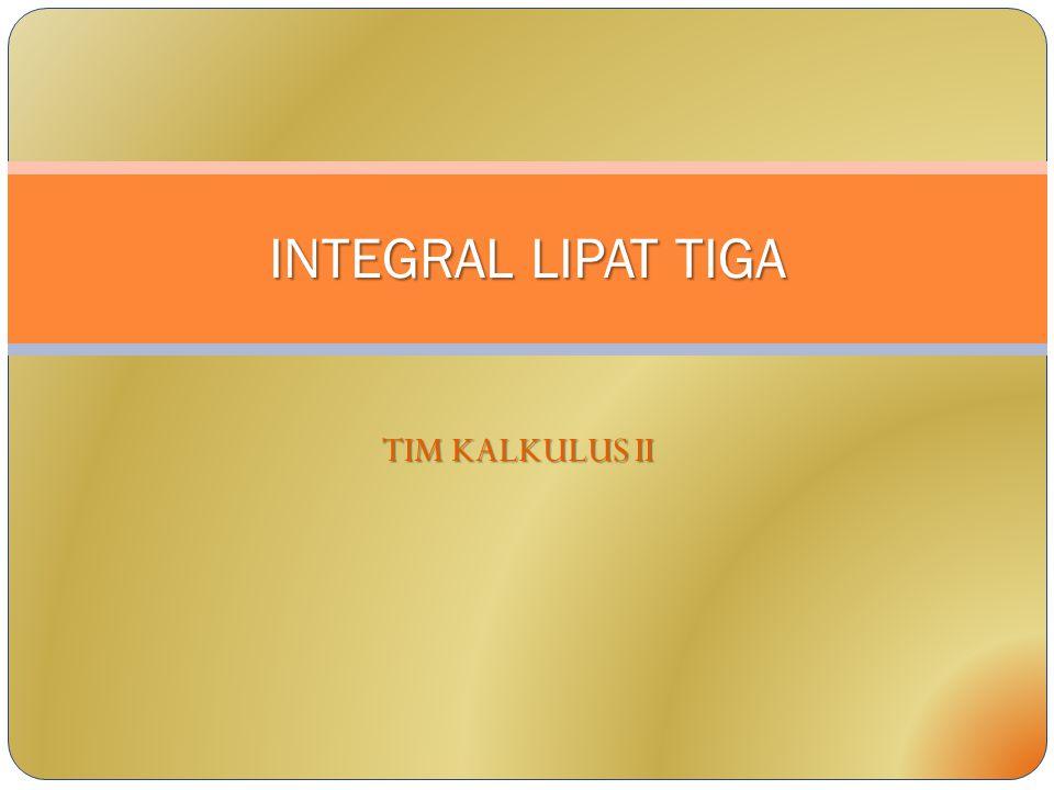 TIM KALKULUS II INTEGRAL LIPAT TIGA
