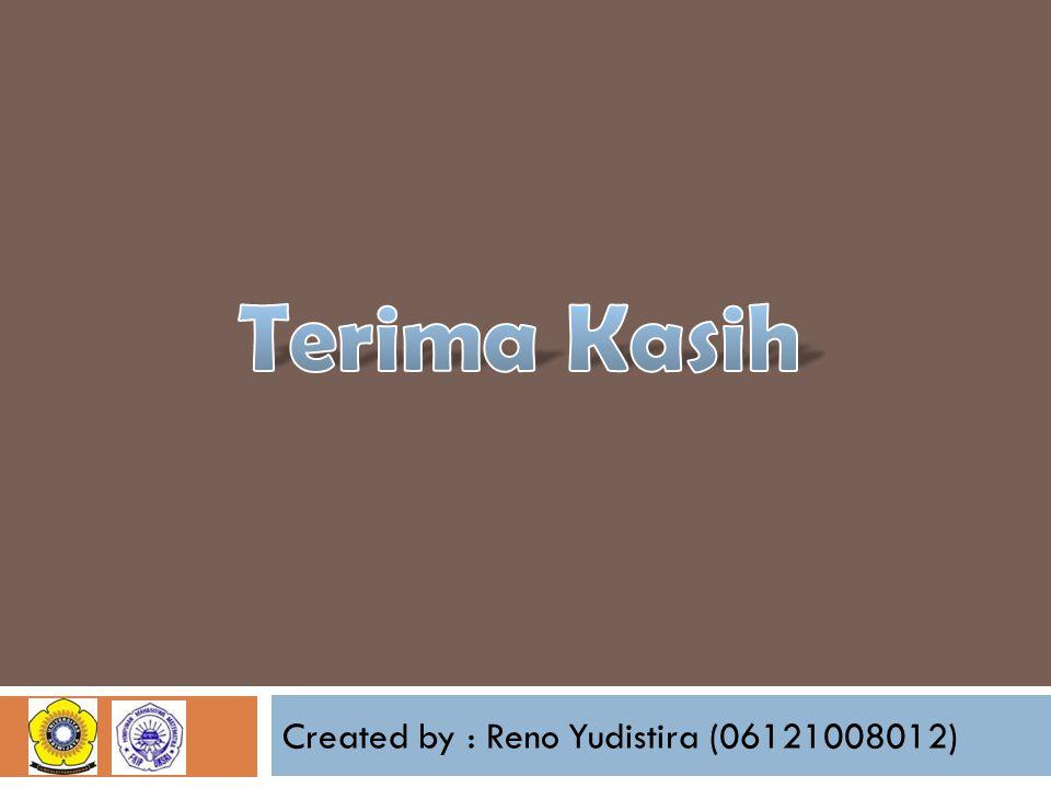 Created by : Reno Yudistira (06121008012)