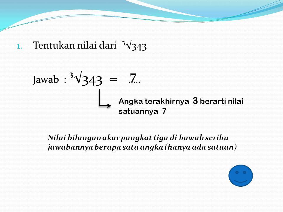 2. Dengan menggunakan tabel Perhatikan Tabel di bawah ini ! Tabel A Tabel B Contoh : Perhatikan bilangan berikut Angka terakhir 1234567890 Nilai satua