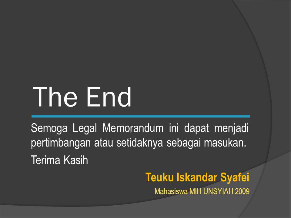 The End Semoga Legal Memorandum ini dapat menjadi pertimbangan atau setidaknya sebagai masukan.
