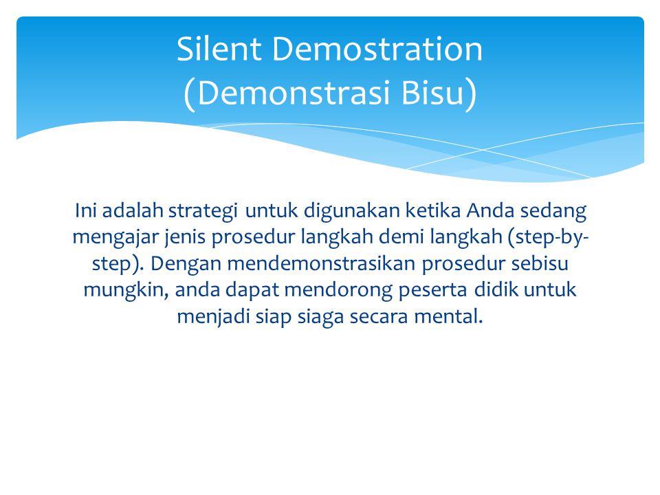 Ini adalah strategi untuk digunakan ketika Anda sedang mengajar jenis prosedur langkah demi langkah (step-by- step).