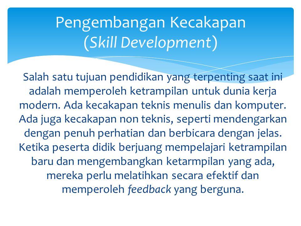 Salah satu tujuan pendidikan yang terpenting saat ini adalah memperoleh ketrampilan untuk dunia kerja modern.