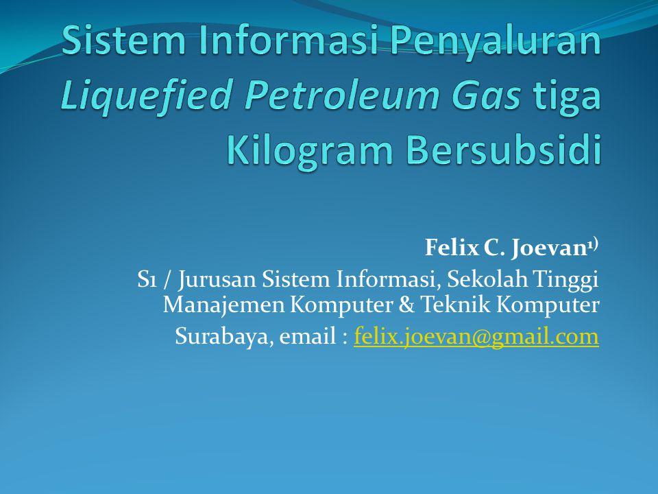 Felix C. Joevan 1) S1 / Jurusan Sistem Informasi, Sekolah Tinggi Manajemen Komputer & Teknik Komputer Surabaya, email : felix.joevan@gmail.comfelix.jo