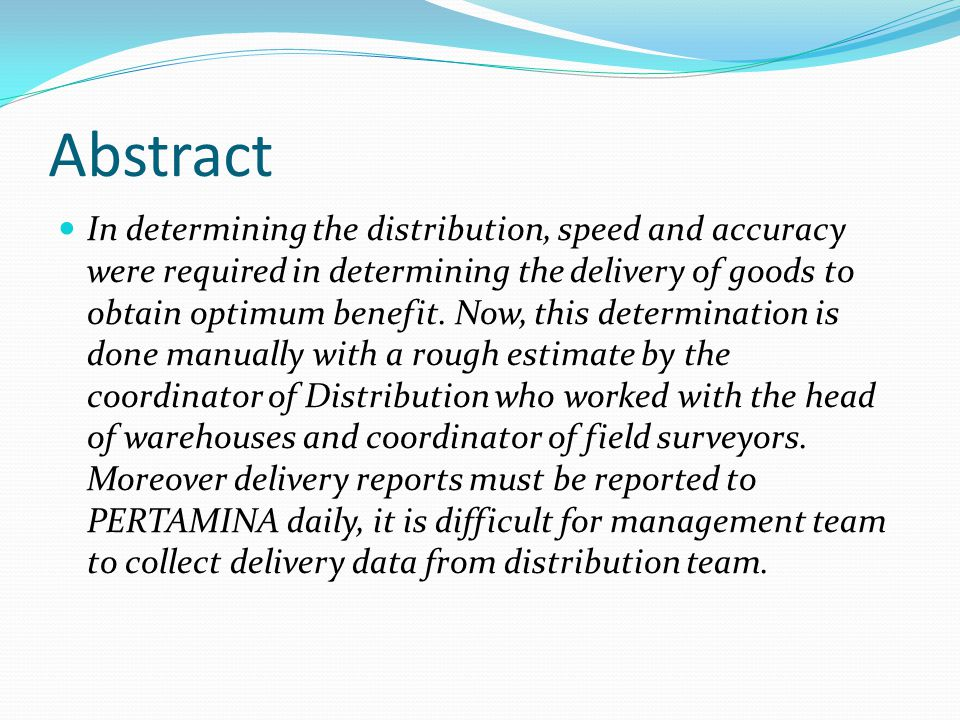 Abstract Based on the problems faced, information system that can help the management team to report progress and help distribution team determine delivery is required.