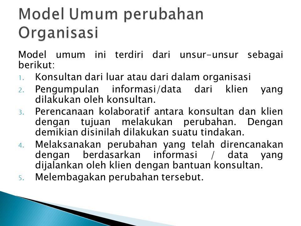 Model umum ini terdiri dari unsur-unsur sebagai berikut: 1.