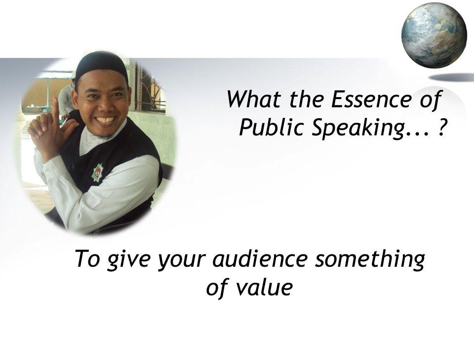 Jika para audiens meninggalkan sesi kamu dengan sesuatu yang bernilai, Maka kamu telah sukses dalam Public Speaking.