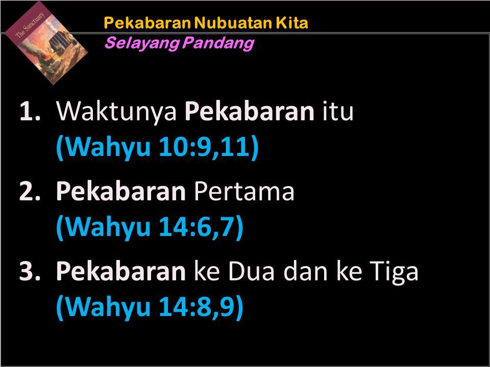 b Understand the purposes of marriageA Pekabaran Nubuatan Kita Selayang Pandang Pekabaran Nubuatan Kita Selayang Pandang 1. Waktunya Pekabaran itu (Wa