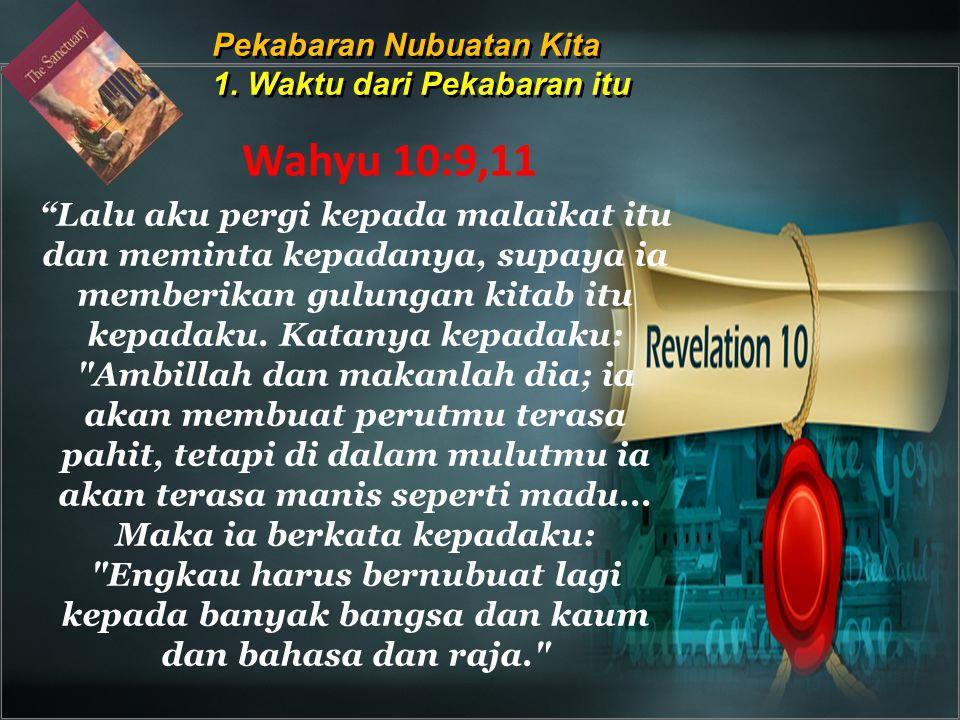 """""""Lalu aku pergi kepada malaikat itu dan meminta kepadanya, supaya ia memberikan gulungan kitab itu kepadaku. Katanya kepadaku:"""