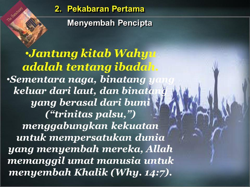 "Jantung kitab Wahyu adalah tentang ibadah. Sementara naga, binatang yang keluar dari laut, dan binatang yang berasal dari bumi (""trinitas palsu,"") men"