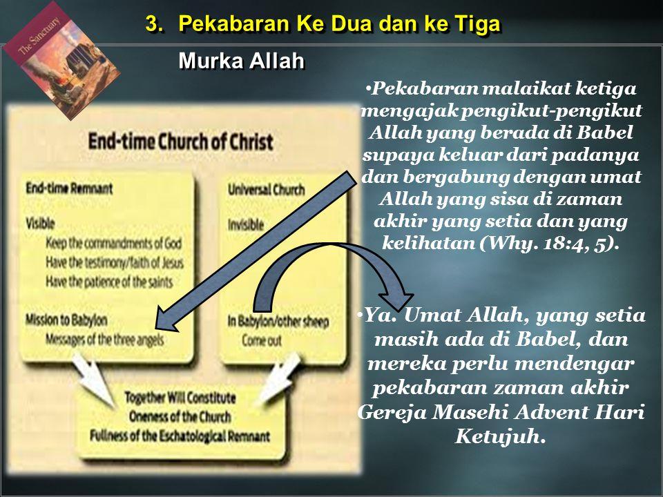 Pekabaran malaikat ketiga mengajak pengikut-pengikut Allah yang berada di Babel supaya keluar dari padanya dan bergabung dengan umat Allah yang sisa d
