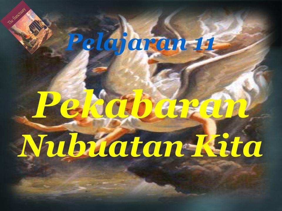 Pelajaran 11 Pekabaran Nubuatan Kita