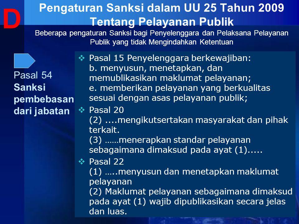  Pasal 15 Penyelenggara berkewajiban: b. menyusun, menetapkan, dan memublikasikan maklumat pelayanan; e. memberikan pelayanan yang berkualitas sesuai
