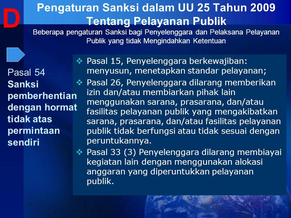  Pasal 15, Penyelenggara berkewajiban: menyusun, menetapkan standar pelayanan;  Pasal 26, Penyelenggara dilarang memberikan izin dan/atau membiarkan