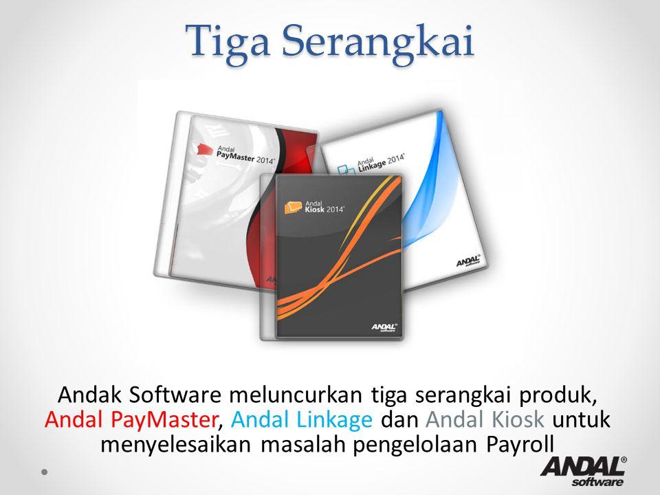 Tiga Serangkai Andak Software meluncurkan tiga serangkai produk, Andal PayMaster, Andal Linkage dan Andal Kiosk untuk menyelesaikan masalah pengelolaa