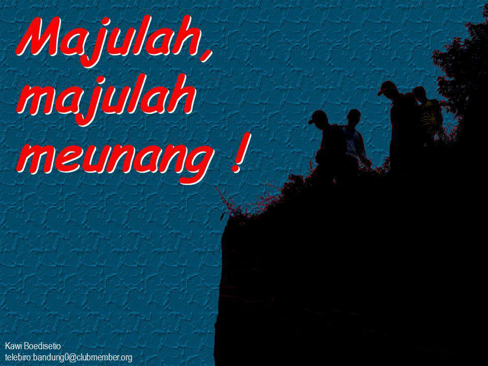 Kawi Boedisetio telebiro.bandung0@clubmember.org Majulah, majulah meunang !