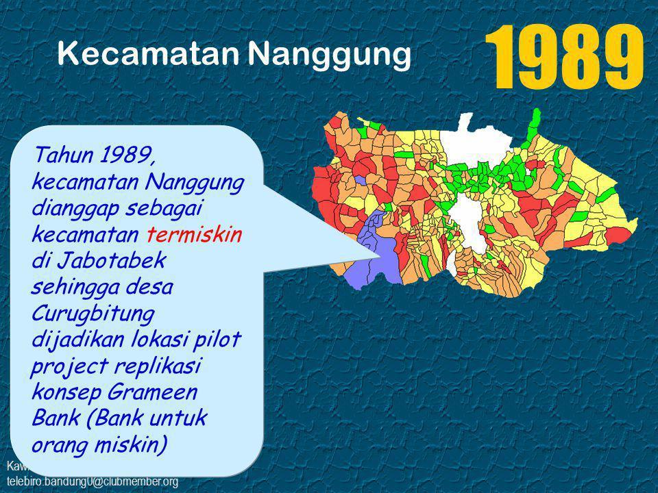 Kawi Boedisetio telebiro.bandung0@clubmember.org Kecamatan Nanggung Tahun 1989, kecamatan Nanggung dianggap sebagai kecamatan termiskin di Jabotabek s