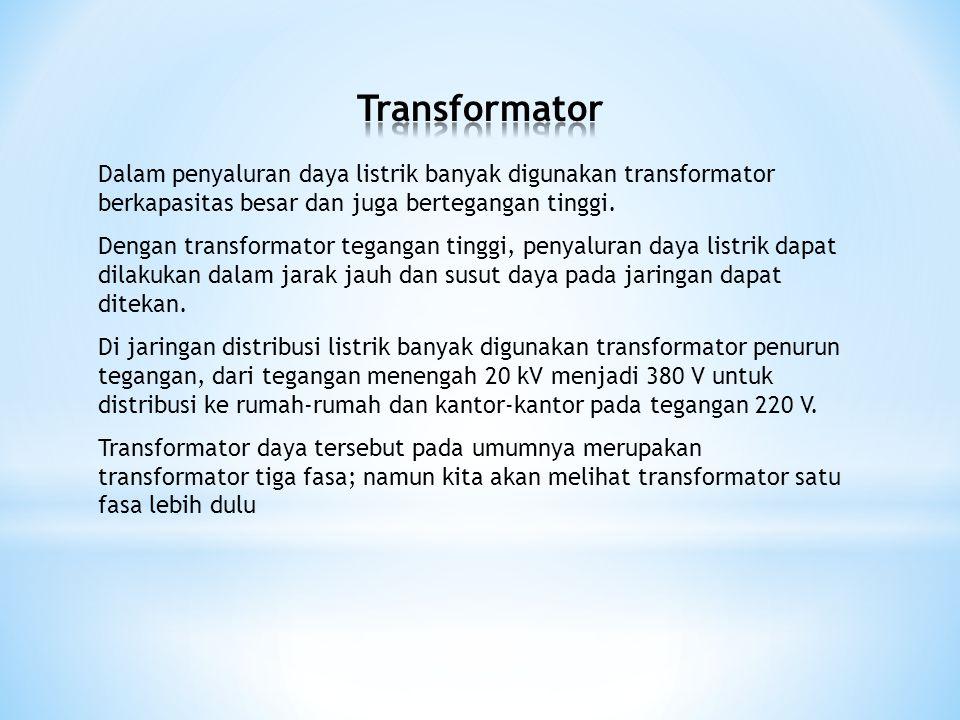 Dalam penyaluran daya listrik banyak digunakan transformator berkapasitas besar dan juga bertegangan tinggi. Dengan transformator tegangan tinggi, pen