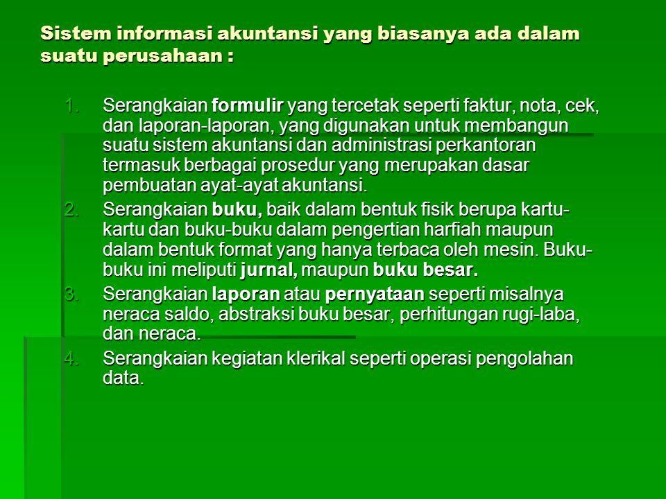 """2. Pengertian Sistem Akuntansi  Menurut Mulyadi (2001:3) """"Sistem Akuntansi adalah organisasi, formulir, catatan, dan laporan yang dikoordinasikan sed"""