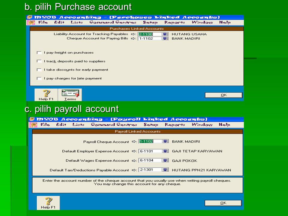 9. menghubungkan perkiraan  Caranya :  Menu setup  Linked account a.pilih sales account