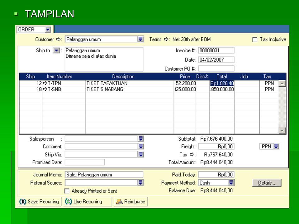 5. MENERIMA PESANAN PENJUALAN  Caranya :  Aktifkan Modul Sales  Enter Sales  Layoutnya ITEM  INVOICE > ORDER  Hilangkan Tax Inclusive (Karena ha