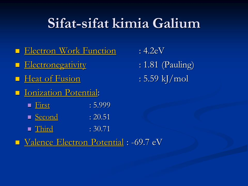 Sifat-sifat kimia Galium Electron Work Function : 4.2eV Electron Work Function : 4.2eV Electron Work Function Electron Work Function Electronegativity
