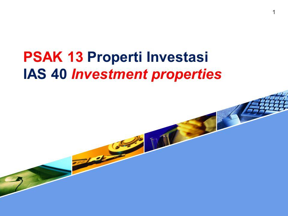 PSAK 13 Properti Investasi IAS 40 Investment properties 1