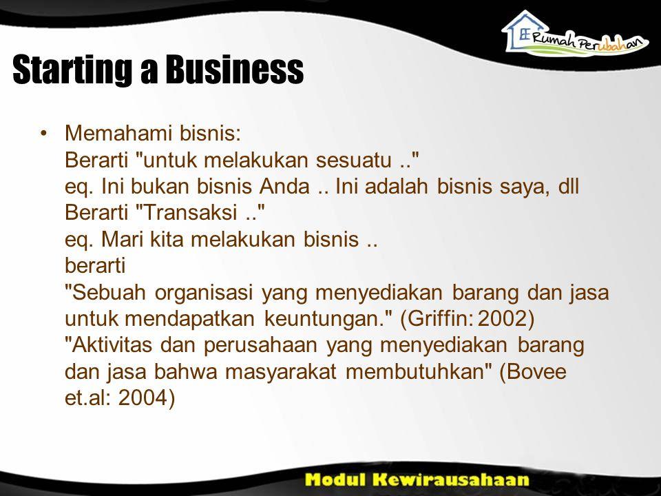 Starting a Business Memahami bisnis: Berarti