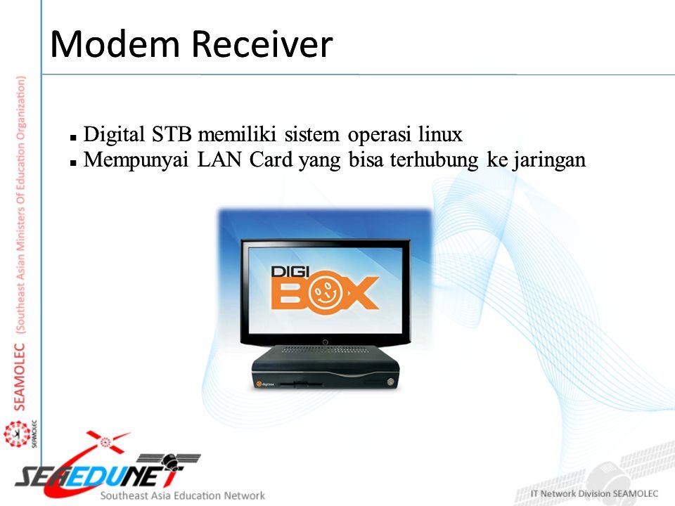 Modem Receiver Digital STB memiliki sistem operasi linux Mempunyai LAN Card yang bisa terhubung ke jaringan Modem Receiver Digital STB memiliki sistem