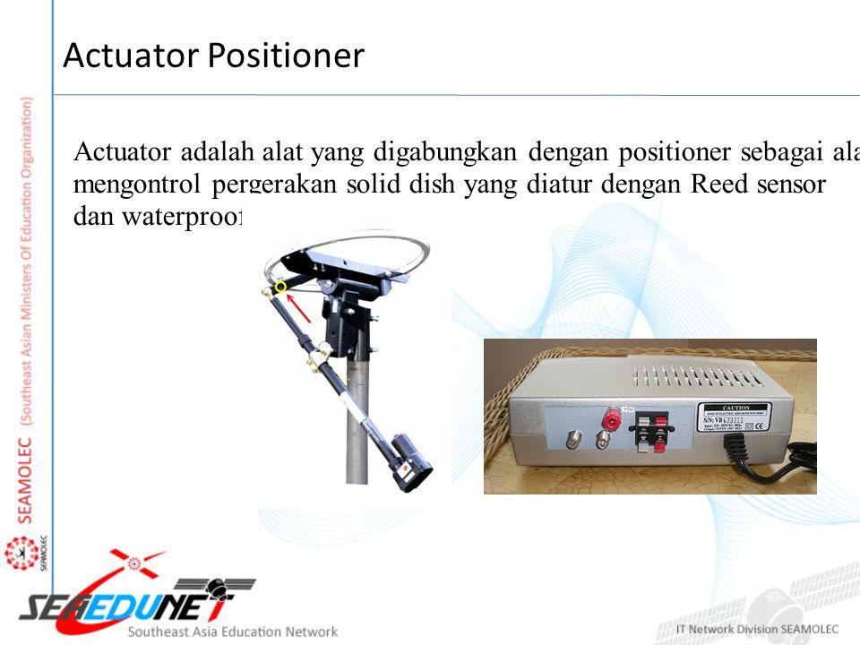 Actuator Positioner Actuator adalah alat yang digabungkan dengan positioner sebagai alat tuas untuk mengontrol pergerakan solid dish yang diatur denga