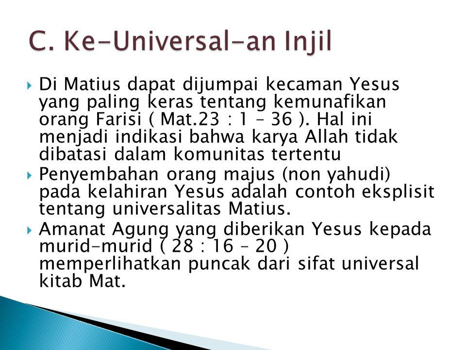  Di Matius dapat dijumpai kecaman Yesus yang paling keras tentang kemunafikan orang Farisi ( Mat.23 : 1 – 36 ). Hal ini menjadi indikasi bahwa karya